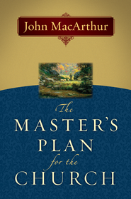 The Master's Plan for the Church - eBook:  John MacArthur: 9780802480170