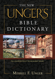 The New Unger's Bible Dictionary - eBook: Edited By: Merrill F. Unger