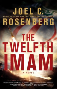 The Twelfth Imam -ebook, The Twelfth Imam Series #1:  Joel C. Rosenberg: 9781414345987