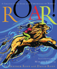 Roar!: A Christian Family Guide to the Chronicles of Narnia - eBook:  Heather Kopp, David Kopp