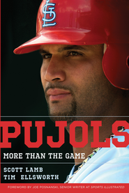 Pujols: More Than the Game - eBook:  Scott Lamb, Tim Ellsworth: 9781595553867