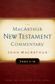 Luke 6-10 MacArthur New Testament Commentary - eBook:  John MacArthur: 9781575675817
