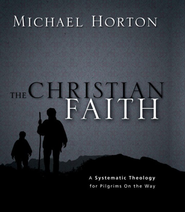 The Christian Faith: A Systematic Theology for Pilgrims on the Way - eBook:  Michael Horton: 9780310409182