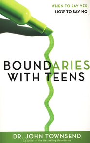 Boundaries with Teens: When to Say Yes, How to Say No - eBook:  Dr. John Townsend: 9780310565673