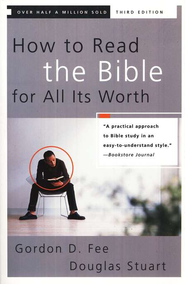 How to Read the Bible for All Its Worth / New edition - eBook:  Gordon D. Fee, Douglas Stuart: 9780310578567