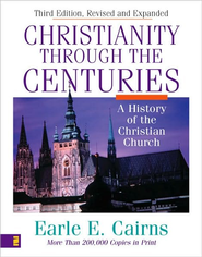 Christianity Through the Centuries: A History of the Christian Church - eBook:  Earle Cairns: 9780310829300