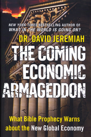 The Coming Economic Armageddon: What Bible Prophecy Warns about the New Global Economy - eBook:  Dr. David Jeremiah: 9780446576451